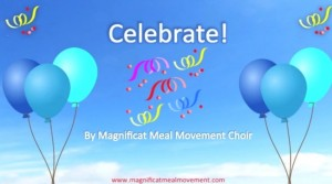 Celebrate - Magnificat Meal Movement Choir