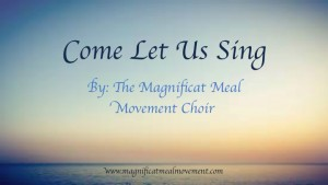 Come Let Us Sing - Magnificat Meal Movement-2