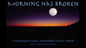 Morning Has Broken - Celtic Magnificat Meal Movement Choir