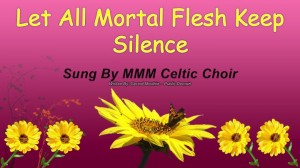 Let All Mortal Flesh Keep Silence - MMM Celtic Choir