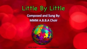 Little By Little - MMM A.B.B.A Choir