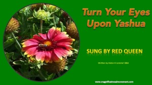 Turn Your Eyes Upon Yashua - Red Queen of the  Magnificat Meal Movement Choir