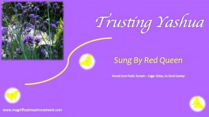 Trusting Yashua -  Red Queen of the Magnificat Meal Movement Choir