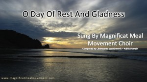 O Day of Rest and Gladness -  Magnificat Meal Movement Choir