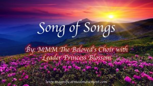 Song Of Songs - MMM The Beloved's Choir with Leader Princess Blossom