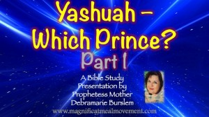 Yashuah Which Prince Part 1 - Magnificat Meal Movement  Study Presentation