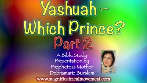 Yashuah Which Prince Part 2 - Magnificat Meal Movement  Study Presentation